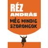 Réz András MÉG MINDIG SZORONGOK