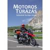 Rhino-Motors Bt. Dobos Zoltán - Szimcsák Attila: Motoros túrázás - kalandok Európa útjain
