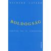 Richard Layard BOLDOGSÁG - FEJEZETEK EGY ÚJ TUDOMÁNYBÓL