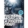 Richard Morgan MORGAN, RICHARD - A FEKETE FÉRFI