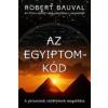Robert Bauval AZ EGYIPTOM-KÓD - A PIRAMISOK REJTÉLYÉNEK MEGOLDÁSA