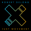 Robert Delong Just Movement CD
