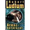 Robert Ludlum ÁRÉSZ-HATÁROZAT