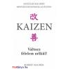 Robert Maurer : Kaizen - Változz félelem nélkül!