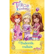 Rosie Banks BANKS, ROSIE - TITKOS KIRÁLYSÁG 7. - BUBORÉK VULKÁN gyermek- és ifjúsági könyv
