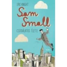 SAM SMALL CSODÁLATOS ÉLETE szórakozás
