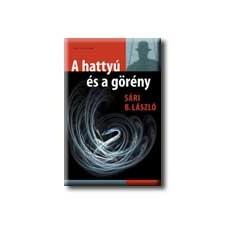 SÁRI B. LÁSZLÓ - A HATTYÚ ÉS A GÖRÉNY társadalom- és humántudomány