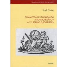 Sasfi Csaba Gimnazisták és társadalom Magyarországon a 19. század első felében társadalom- és humántudomány