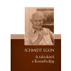 Schmidt Egon SCHMIDT EGON - A TALICSKÁTÓL A KOSSUTH-DÍJIG