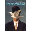 Schmidt Mária Nyelv és szabadság