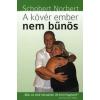 Schobert Norbert MEDDIG AKARSZ ÉLNI? /KORKONTROLL A NOBEL-DÍJ TÜKRÉBEN