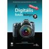 Scott Kelby A Digitális fotós könyv 5.