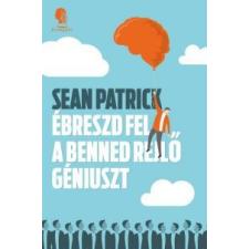 Sean Patrick Ébreszd fel a benned rejlő géniuszt természet- és alkalmazott tudomány