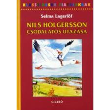 Selma Lagerlöf KLASSZIKUSOK FIATALOKNAK - NILS HOLGERSSON CSODÁLATOS UTAZÁSA gyermek- és ifjúsági könyv