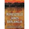 Shimon Gibson KERESZTELŐ JÁNOS BARLANGJA