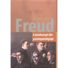 Sigmund Freud A MINDENNAPI ÉLET PSZICHOPATOLÓGIÁJA társadalom- és humántudomány