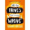 Simon & Schuster Stewart Foster: All The Things That Could Go Wrong