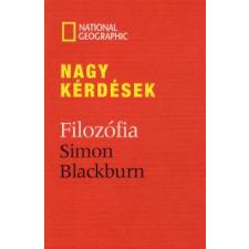 Simon Blackburn NAGY KÉRDÉSEK - FILOZÓFIA (NATGEO) társadalom- és humántudomány