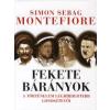Simon Sebag Montefiore FEKETE BÁRÁNYOK - A TÖRTÉNELEM LEGHÍRHEDTEBB GONOSZTEVŐI