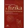 Simonyi Károly A FIZIKA KULTÚRTÖRTÉNETE (5. JAVÍTOTT, BŐVÍTETT KIADÁS)