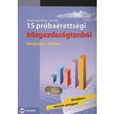 Siposné Gyuris Valéria, Laczi Rita 15 PRÓBAÉRETTSÉGI KÖZGAZDASÁGTANBÓL /KÖZÉPSZINT ÍRÁSBELI tankönyv