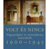 Somlai Tibor VOLT ÉS NINCS - NAGYPOLGÁRI ÉS ARISZTOKRATA ENTERIŐRÖK