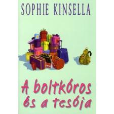 Sophie Kinsella A BOLTKÓROS ÉS A TESÓJA regény