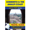 Sorrento & the Amalfi Coast Travel Guide - Quick Trips