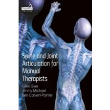 Spine and Joint Articulation for Manual Therapists – B. Calvert idegen nyelvű könyv