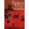 Spiró György SPIRÓ GYÖRGY - KÕBÉKA