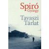 Spiró György TAVASZI TÁRLAT