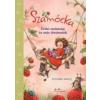 Stefanie Dahle Szamócka - Erdei mulatság és más történetek
