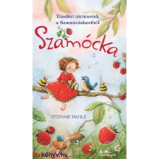 Stefanie Dahle : Szamócka - Tündéri történetek a Szamócáskertből ajándékkönyv