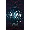 Stephanie Garber GARBER, STEPHANIE - CARAVAL