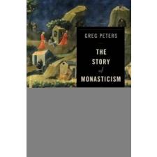Story of Monasticism – Greg Peters idegen nyelvű könyv