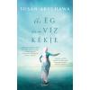 Susan Abulhawa ABULHAWA, SUSAN - AZ ÉG ÉS A VÍZ KÉKJE