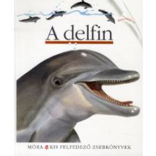 Sylvaine Peyrols A DELFIN - KIS FELFEDEZŐ ZSEBKÖNYVVEK gyermek- és ifjúsági könyv