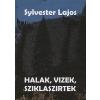 Sylvester Lajos HALAK, VIZEK, SZIKLASZIRTEK