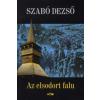 Szabó Dezső AZ ELSODORT FALU