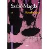 Szabó Magda SZABÓ MAGDA - KATALIN UTCA (SZABÓ MADGA ÉLETMÛSOROZAT)