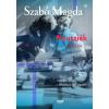 Szabó Magda SZABÓ MAGDA - NYUSZIÉK - NAPLÓK 1950-1958