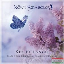 Szabó Sipos Barnabással és Miller Zoltánnal Kék pillangó CD egyéb zene