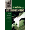 Szalai Erzsébet SZALAI ERZSÉBET - AUTONÓMIA VAGY ÚJKISZOLGÁLTATOTTSÁG - TANULMÁNYOK ÉS PUBLICISZTIKAI ÍRÁSOK