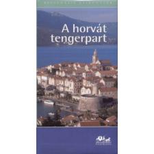 Szarka Sándor A HORVÁT TENGERPART (5. KIADÁS) /PANORÁMA REGIONÁLIS ÚTIKÖNYVEK utazás