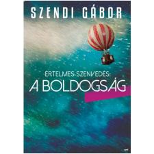 Szendi Gábor Értelmes szenvedés: a boldogság ajándékkönyv