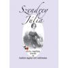 SZENDREY JÚLIA Szendrey Júlia élete, naplója, levelei és halálos ágyán tett vallomása