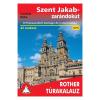 Szent Jakab-zarándokút túrakalauz / Spanyolország / Bergverlag Rother