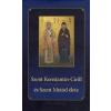 Szent Konstantin-Cirill és Szent Metód élete