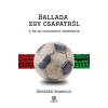 Szenzár Kiadó Benedek Szabolcs: Ballada egy csapatról - A '86-os válogatott története (9789634793595)