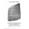 Szerzői kiadás A rosettei kő írásának magyar fordítása - Sumér ék, kép és betűírások